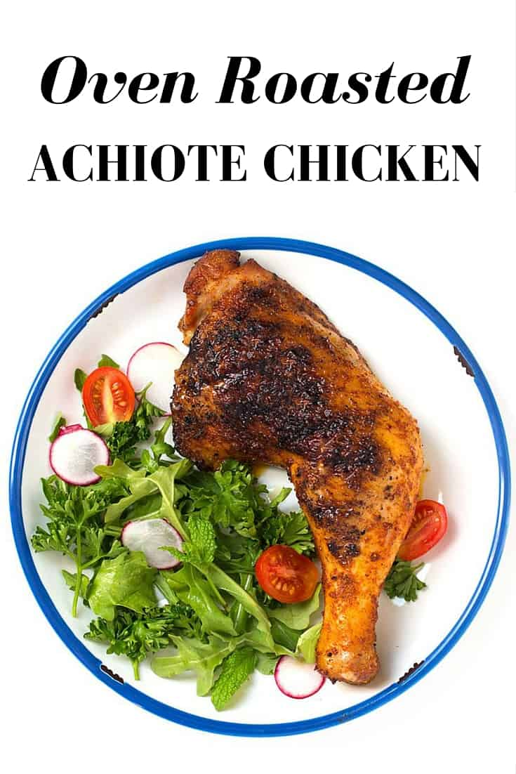 OVEN ROASTED ACHIOTE CHICKEN PINTEREST